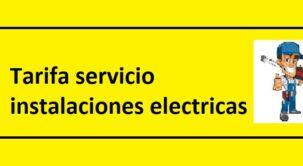 Tarifa precios instalación eléctrica